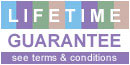 Lifetime Guarantee - See Terms & Conditions